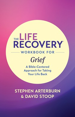 Book cover of The Life Recovery Workbook for Grief by Stephen Arterburn and David Stoop, published by Tyndale House