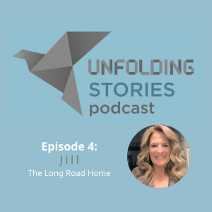 Jill opens up in episode 4 of the Unfolding Stories Christian testimony podcast.