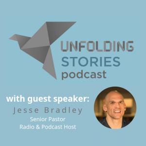 Image of episode 5's guest speaker, Jesse Bradley on Unfolding Stories testimony podcast. Jesse tells us about how God changed his life around when he realized how the Lord had provided for him through a very intense season.