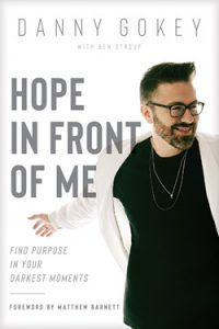 Front cover image of the book Hope in Front of Me by Danny Gokey and Ben Stroup. Available for purchase from navpress.com